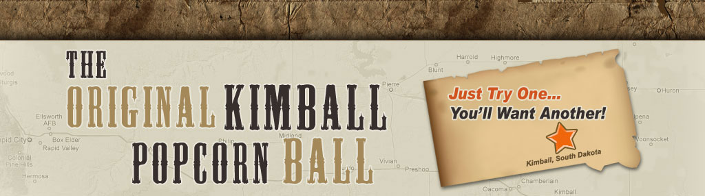 The best popcorn balls are made right here in the heart of small-town America – Kimball, South Dakota