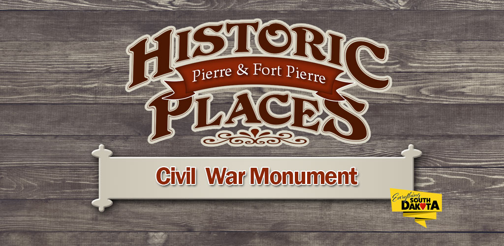 Civil War Monument – Historic Pierre & Fort Pierre Places