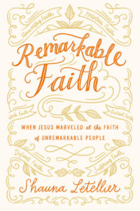 Remarkable Faith - Shauna Letellier