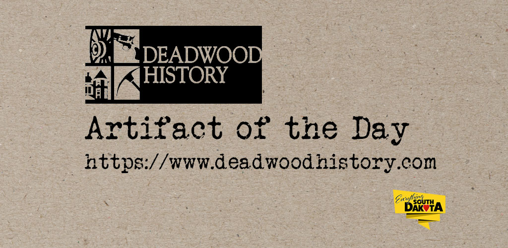 Deadwood History – Artifact of the Day