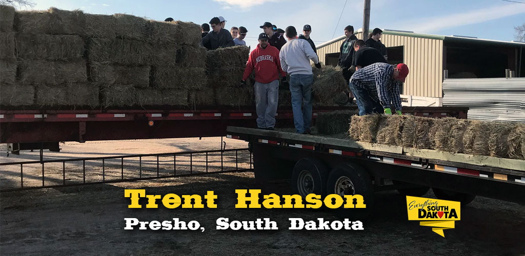 Huge shout out and thank you to Trent Hanson of Presho, SD