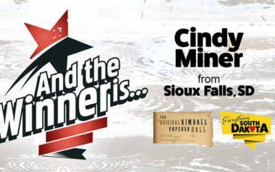 Cindy Miner from Sioux Falls, SD is our March Kimball Popcorn Ball Winner!