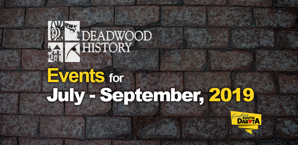 Summer Events Hosted by Deadwood History