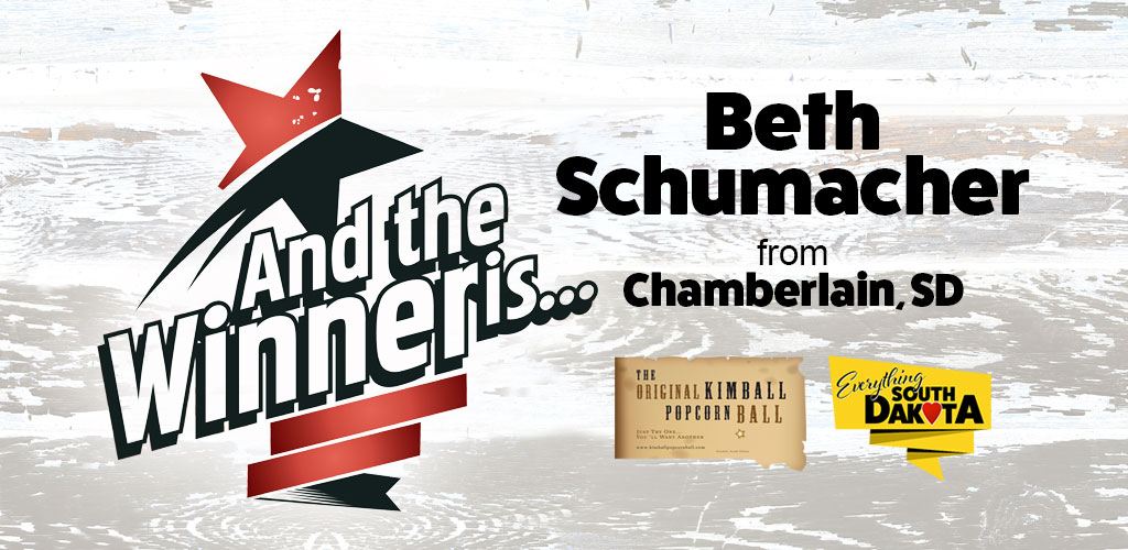 Beth Schumacher from Chamberlain, SD is our June Kimball Popcorn Ball Winner!