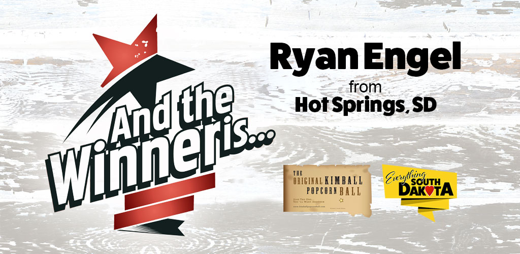 Ryan Engel from Hot Springs, SD is our July Kimball Popcorn Ball Winner!