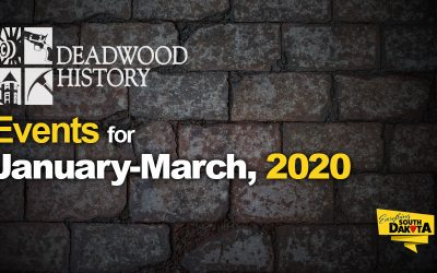 Deadwood History Calendar of Events January – March 2020