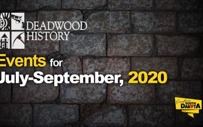Deadwood History Calendar of Events July-September, 2020