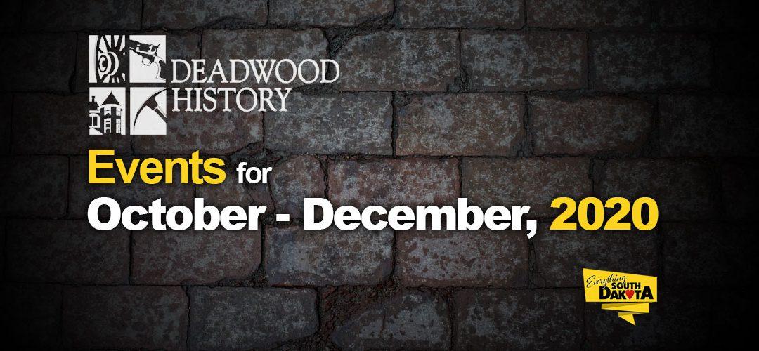 Deadwood History Calendar of Events October – December, 2020