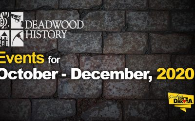 Deadwood History Calendar of Events October – December, 2020