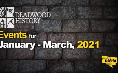 Deadwood History Calendar of Events January – March, 2021