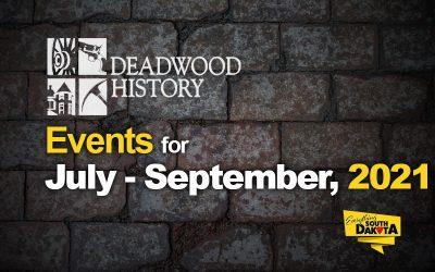 Deadwood History Calendar of Events July – September 2021