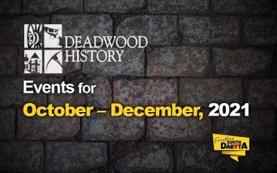 Deadwood History Calendar of Events October – December, 2021